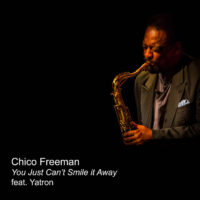 Chico Freeman You Cant Just Smile It Away